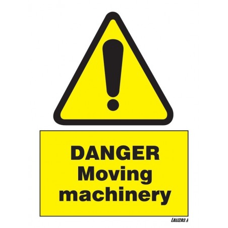 Danger - Moving Machinery Signs